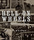 img - for By Bill Hayes Hell on Wheels: An Illustrated History of Outlaw Motorcycle Clubs book / textbook / text book