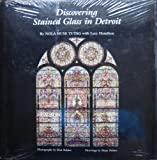 img - for Discovering Stained Glass in Detroit (Great Lakes Books) book / textbook / text book