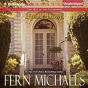 Upside Down: The Men of the Sisterhood, Book 1 | [Fern Michaels]