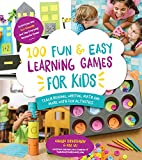 100 Fun and Easy Learning Games for Kids: Teach Reading, Writing, Math and More With Fun Activities