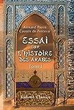 echange, troc Armand Pierre Caussin de Perceval - Essai sur l'histoire des arabes avant l'islamisme, pendant l'époque de Mahomet, et jusqu'à la réduction de toutes les tribus