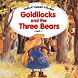 Goldilocks and the Three Bears: For Primary 1