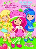 Strawberry Shortcake: Friends are Sweet Big Best Book to Color with Stickers (Strawberry Shortcake (Dalmatian Press))