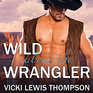 Wild About the Wrangler Audiobook