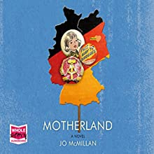 Motherland (       UNABRIDGED) by Jo McMillan Narrated by Charlie Sanderson