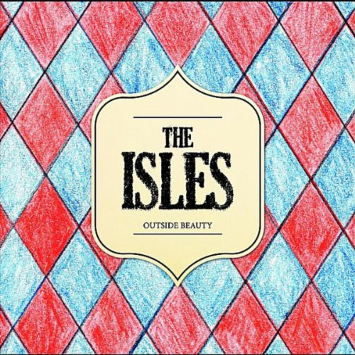 The Isles-Outside Beauty-Promo-CD-FLAC-2010-BOCKSCAR Download