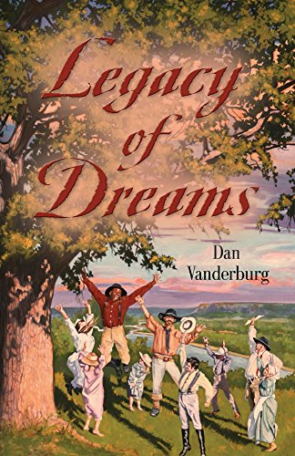 Book: Legacy of Dreams (Texas Legacy Family Saga Book 1) by Dan Vanderburg