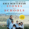 Stones into Schools: Promoting Peace with Books, Not Bombs, in Afghanistan and Pakistan (       UNABRIDGED) by Greg Mortenson Narrated by Atossa Leoni