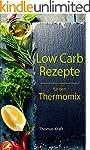 Low Carb Rezepte f�r den Thermomix: 1...