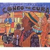 Congo to Cuba ~ Putumayo Presents