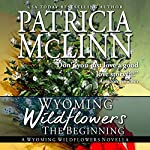 Wyoming Wildflowers: The Beginning | Patricia McLinn