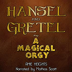 Hansel and Gretel: Witch F--kers Audiobook