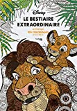 Le bestiaire extraordinaire : Art thérapie, 100 coloriages anti-stress