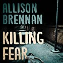 Killing Fear: Prison Break, Book 1 Hörbuch von Allison Brennan Gesprochen von: Chris Williams