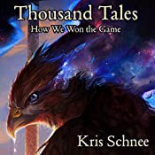 Thousand Tales: How We Won the Game | [Kris Schnee]