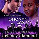 One of the Guys: Love Unexpected Series, Volume 5 Audiobook by Delaney Diamond Narrated by Michael Pauley