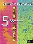 Physique chimie 5e : Cahier d'activit�s