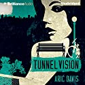 Tunnel Vision (       UNABRIDGED) by Aric Davis Narrated by Nick Podehl, Kate Rudd, Amy McFadden