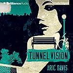 Tunnel Vision | Aric Davis