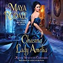 Chasing Lady Amelia: Keeping Up with the Cavendishes Audiobook by Maya Rodale Narrated by Saskia Maarleveld