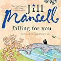 Falling for You Audiobook by Jill Mansell Narrated by Bailey Carr