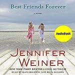 Best Friends Forever: A Novel | Jennifer Weiner
