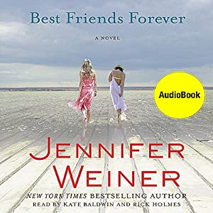 Best Friends Forever: A Novel | [Jennifer Weiner]