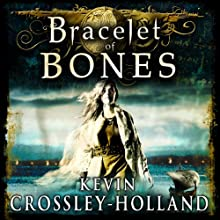 Bracelet of Bones: The Viking Sagas (       UNABRIDGED) by Kevin Crossley-Holland Narrated by Michael Maloney
