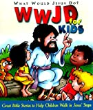 Wwjd for Kids (What Would Jesus Do)