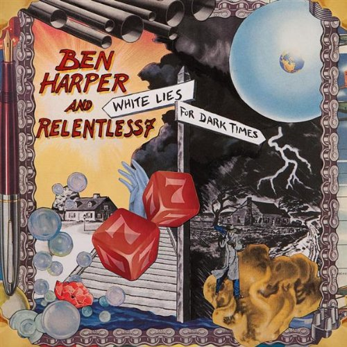 White Lies for Dark Times - Ben Harper and Relentless7