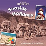 img - for Seaside Holidays (Start-Up History) by Jane Bingham (2014-10-09) book / textbook / text book