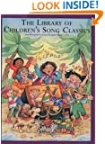 The Library of Children's Song Classics (The Library Series)
