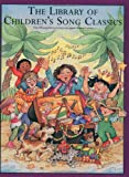 The Library of Childrens Song Classics (Library of Series)