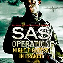Night Fighters in France: SAS Operation Audiobook by Shaun Clarke Narrated by Sean Barrett