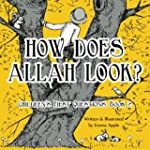 How Does Allah Look?