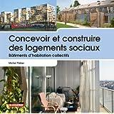 Concevoir et construire des logements sociaux: Bâtiments d'habitation collectifs