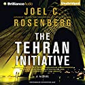 The Tehran Initiative Audiobook by Joel C. Rosenberg Narrated by Christopher Lane
