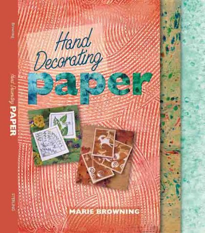 Hand Decorating Paper, MARIE BROWNING