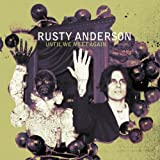 Until We Meet Again Rusty Anderson