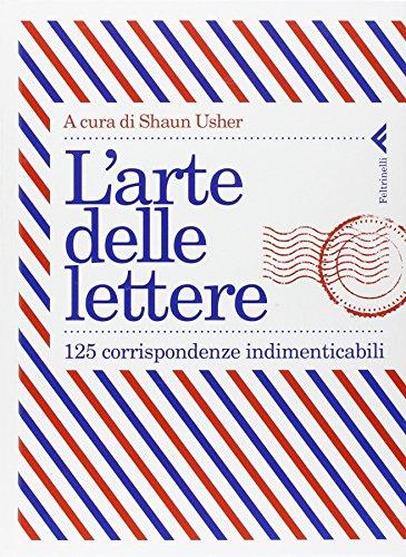 L'arte delle lettere. 125 corrispondenze indimenticabili