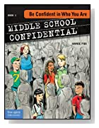 Be Confident in Who You Are (Middle School Confidential)