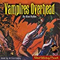 Vampires Overhead (       UNABRIDGED) by Alan Hyder, Radio Archives Narrated by Milton Bagby