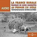 La France rurale au premier XXe siècle: Paroles de gens modestes Discours Auteur(s) :  divers auteurs Narrateur(s) :  divers narrateurs