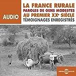 La France rurale au premier XXe siècle: Paroles de gens modestes |  divers auteurs
