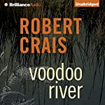 Voodoo River: An Elvis Cole - Joe Pike Novel, Book 5 | Robert Crais