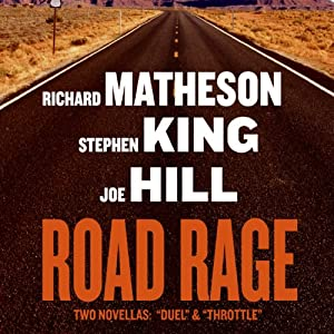 Road Rage | [Joe Hill, Stephen King, Richard Matheson]