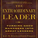 The Extraordinary Leader (       UNABRIDGED) by John H. Zenger Narrated by Barrett Whitener