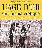 echange, troc François Jouffa, Tony Crawley - L'Age d'or du cinéma érotique, 1973-1976