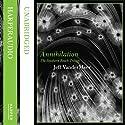 Annihilation: Southern Reach Trilogy, Book 1 Hörbuch von Jeff VanderMeer Gesprochen von: Carolyn McCormick