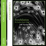 Annihilation: Southern Reach Trilogy, Book 1 (       UNABRIDGED) by Jeff VanderMeer Narrated by Carolyn McCormick